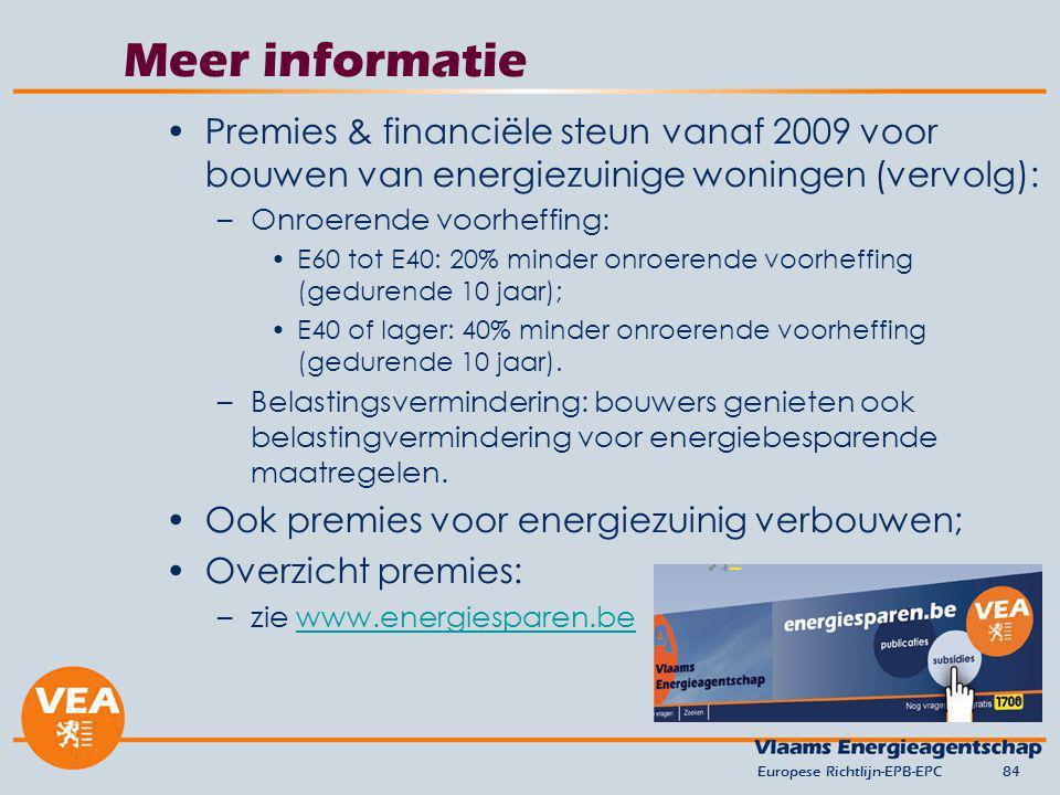 versie april 2010 Meer informatie. Premies & financiële steun vanaf 2009 voor bouwen van energiezuinige woningen (vervolg):