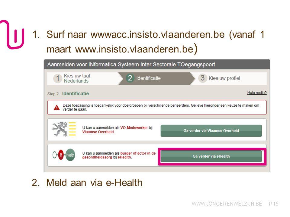 Surf naar wwwacc. insisto. vlaanderen. be (vanaf 1 maart www. insisto