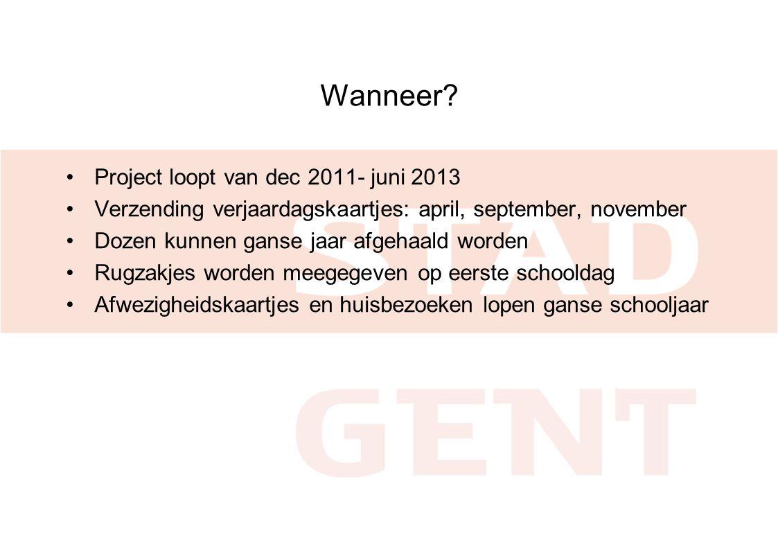 Wanneer Project loopt van dec 2011- juni 2013