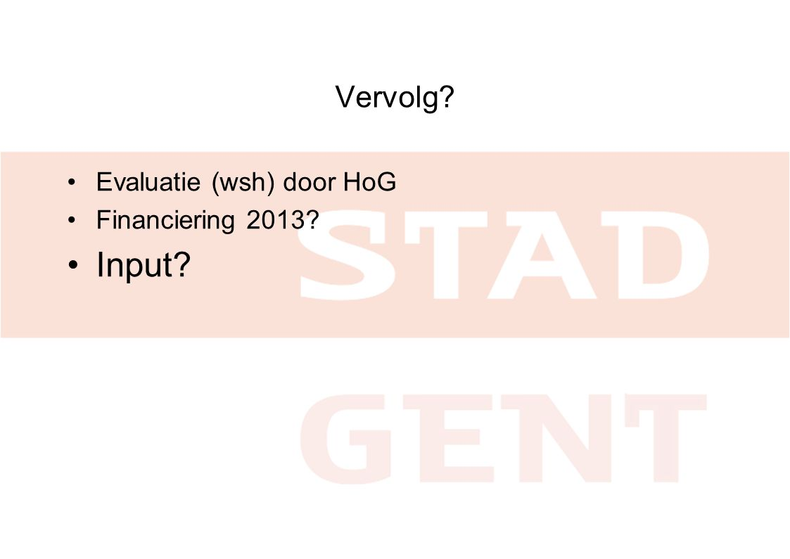 Vervolg Evaluatie (wsh) door HoG Financiering 2013 Input