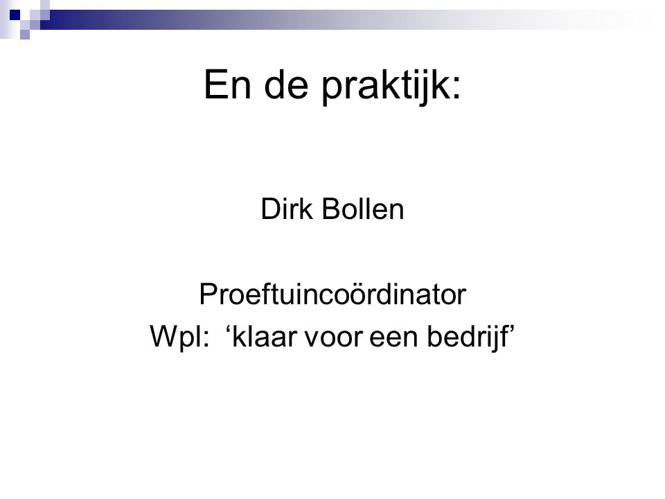 En de praktijk: Dirk Bollen Proeftuincoördinator