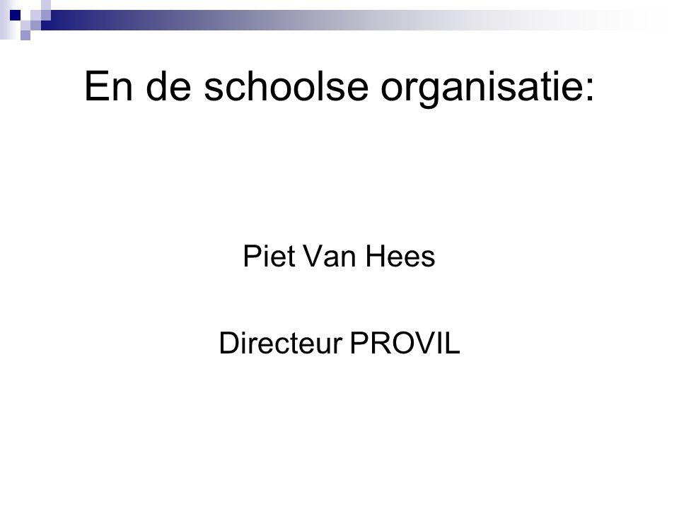En de schoolse organisatie: