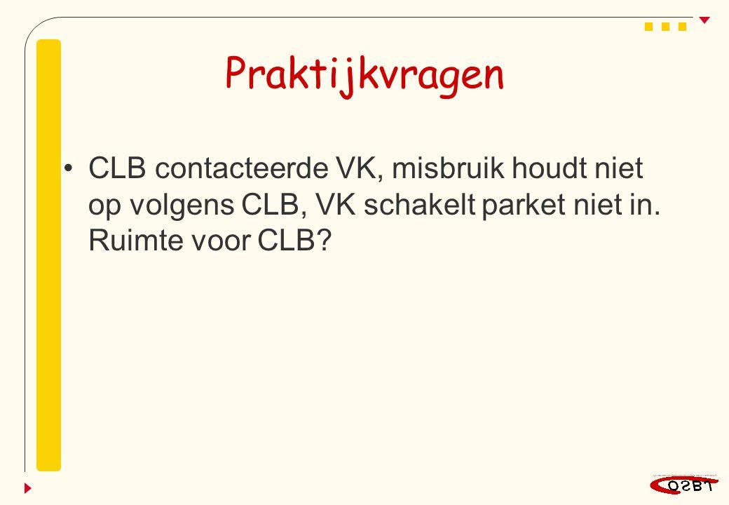 Praktijkvragen CLB contacteerde VK, misbruik houdt niet op volgens CLB, VK schakelt parket niet in.