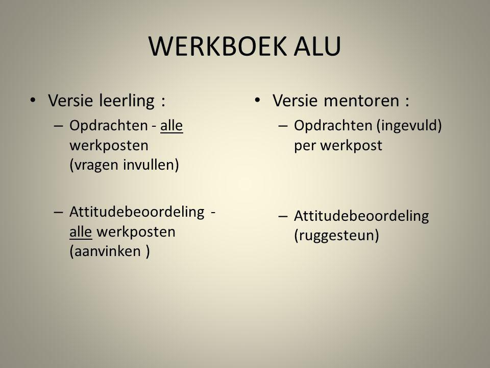 WERKBOEK ALU Versie leerling : Versie mentoren :