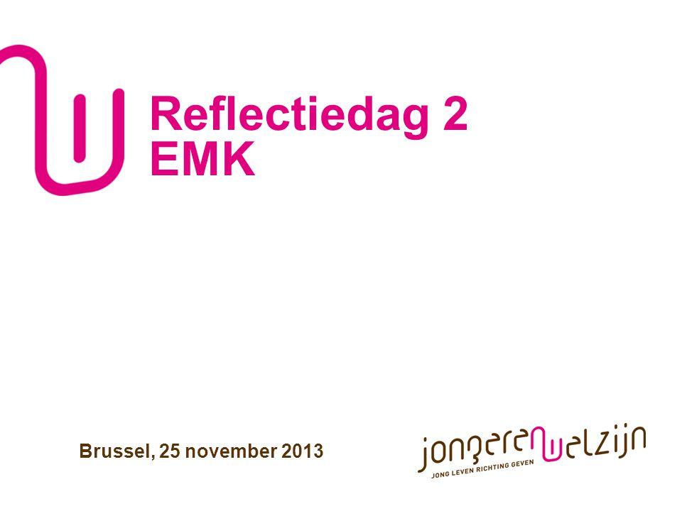 Reflectiedag 2 EMK Brussel, 25 november 2013