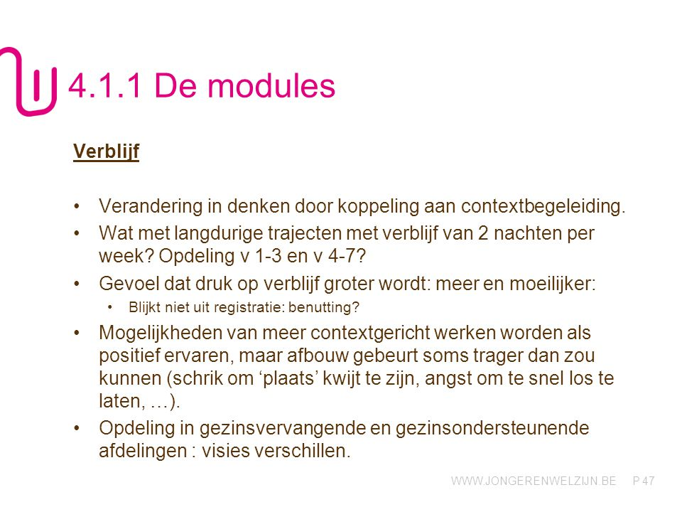 4.1.1 De modules Verblijf. Verandering in denken door koppeling aan contextbegeleiding.