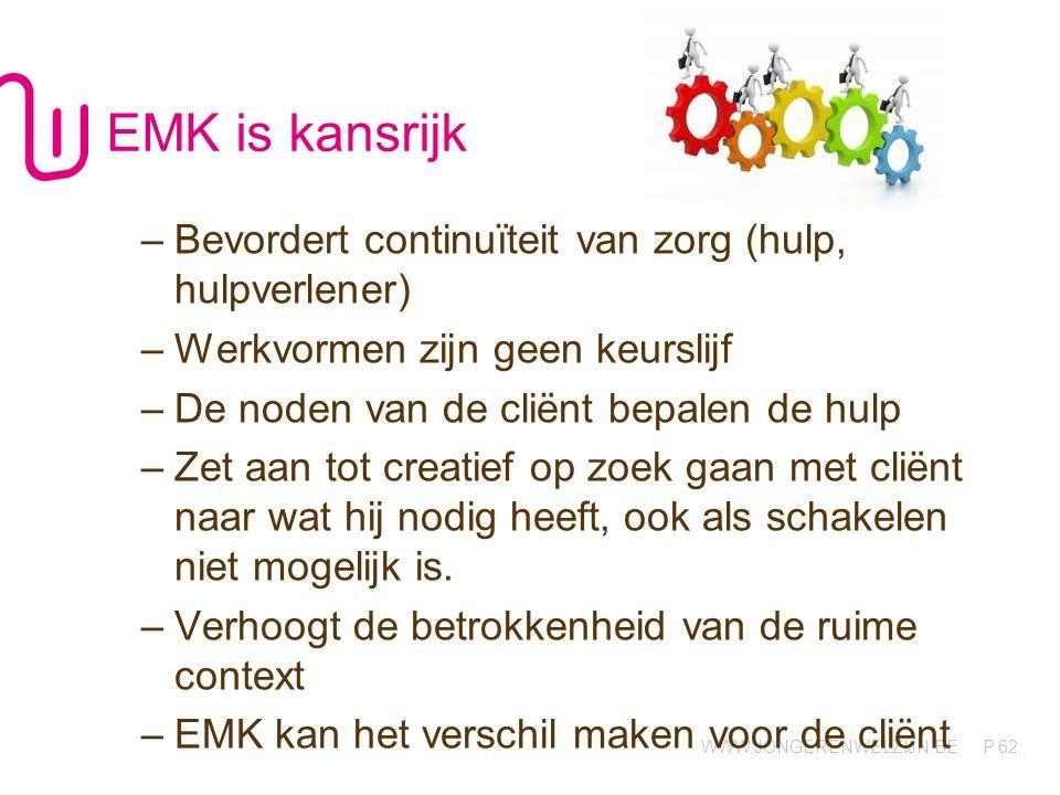 EMK is kansrijk Bevordert continuïteit van zorg (hulp, hulpverlener)