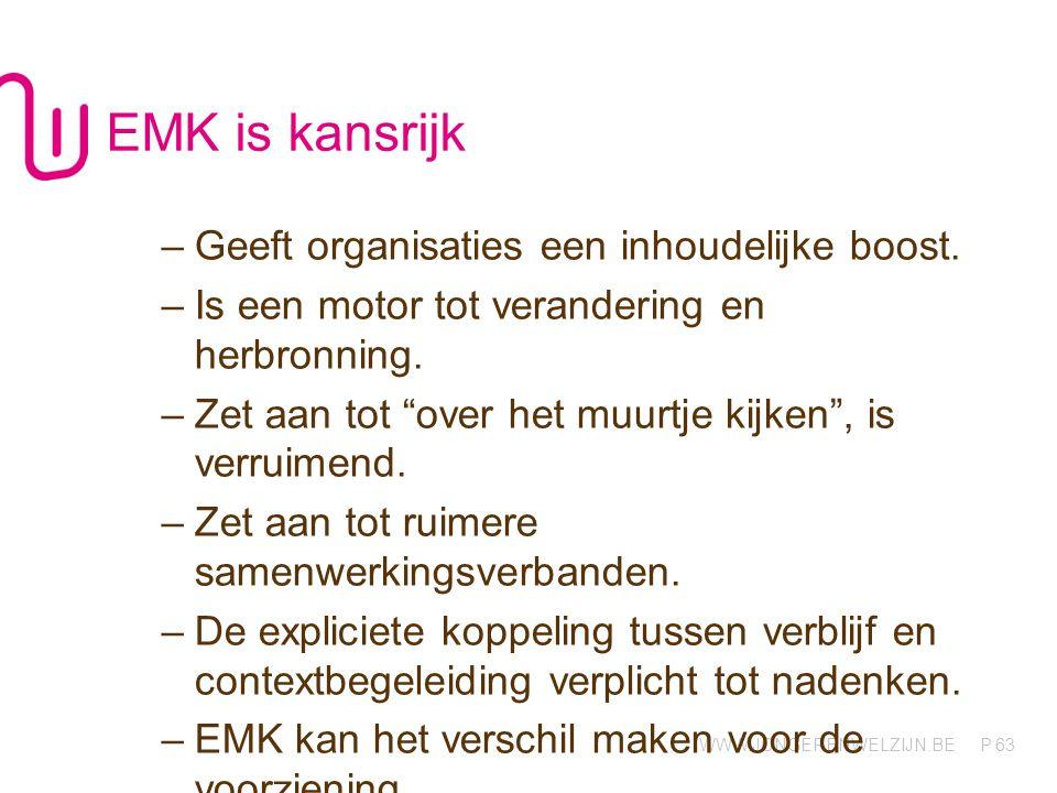 EMK is kansrijk Geeft organisaties een inhoudelijke boost.