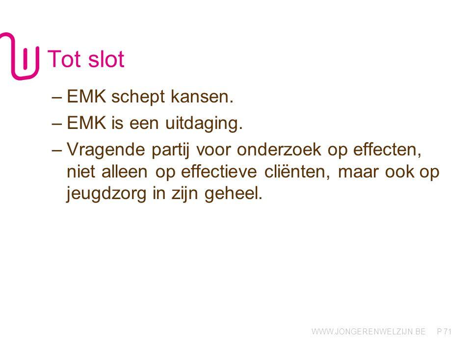 Tot slot EMK schept kansen. EMK is een uitdaging.