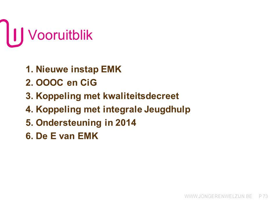 Vooruitblik 1. Nieuwe instap EMK 2. OOOC en CiG