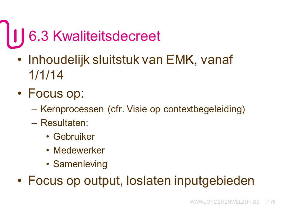 6.3 Kwaliteitsdecreet Inhoudelijk sluitstuk van EMK, vanaf 1/1/14