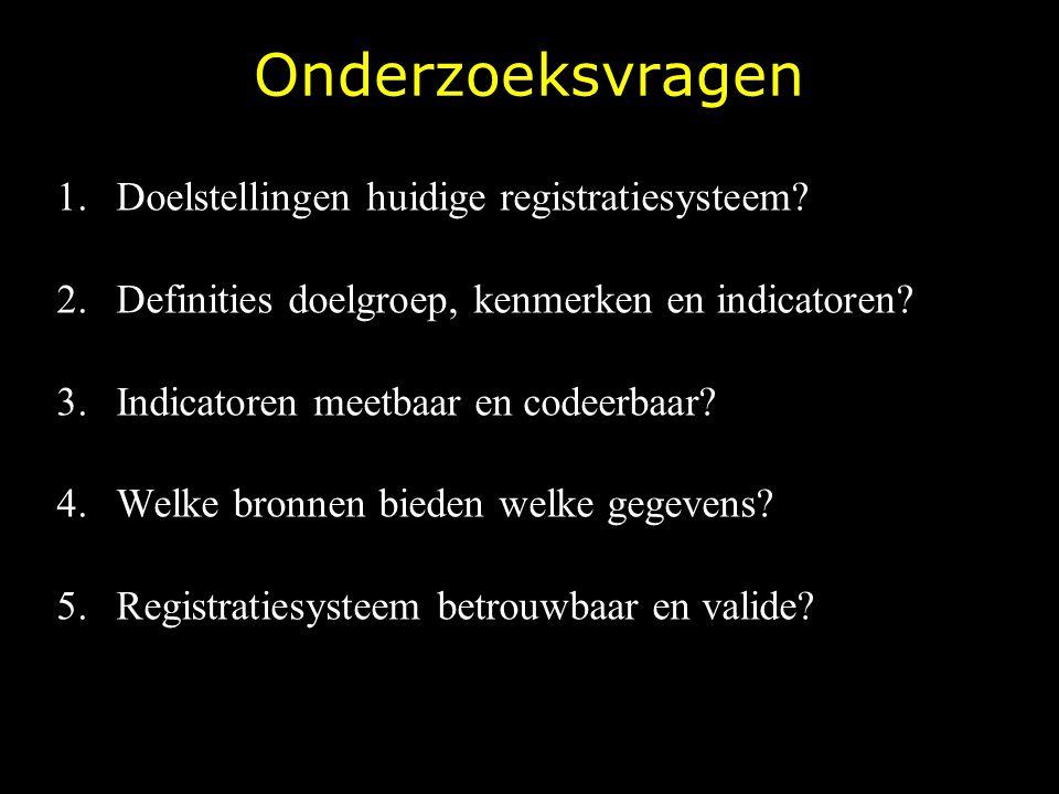 Onderzoeksvragen Doelstellingen huidige registratiesysteem