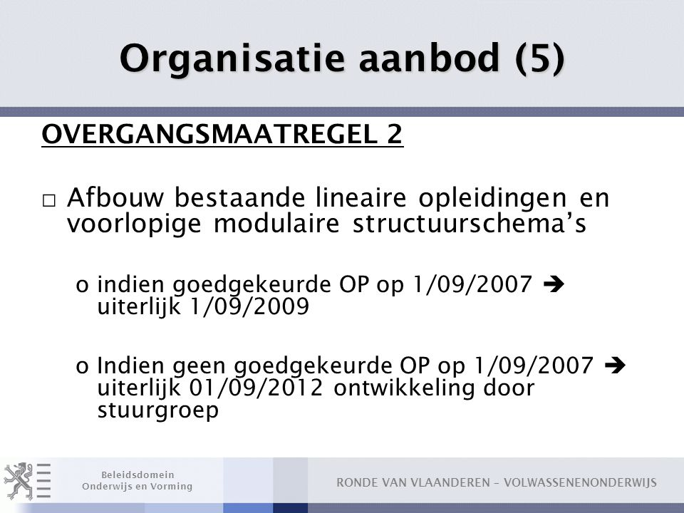 Organisatie aanbod (5) OVERGANGSMAATREGEL 2