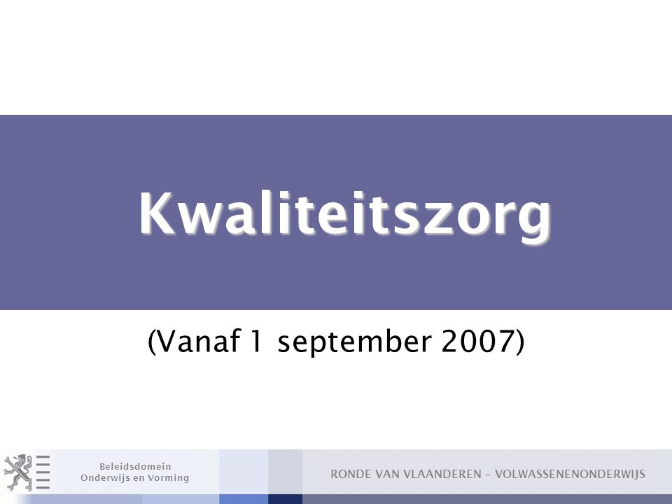Kwaliteitszorg (Vanaf 1 september 2007)