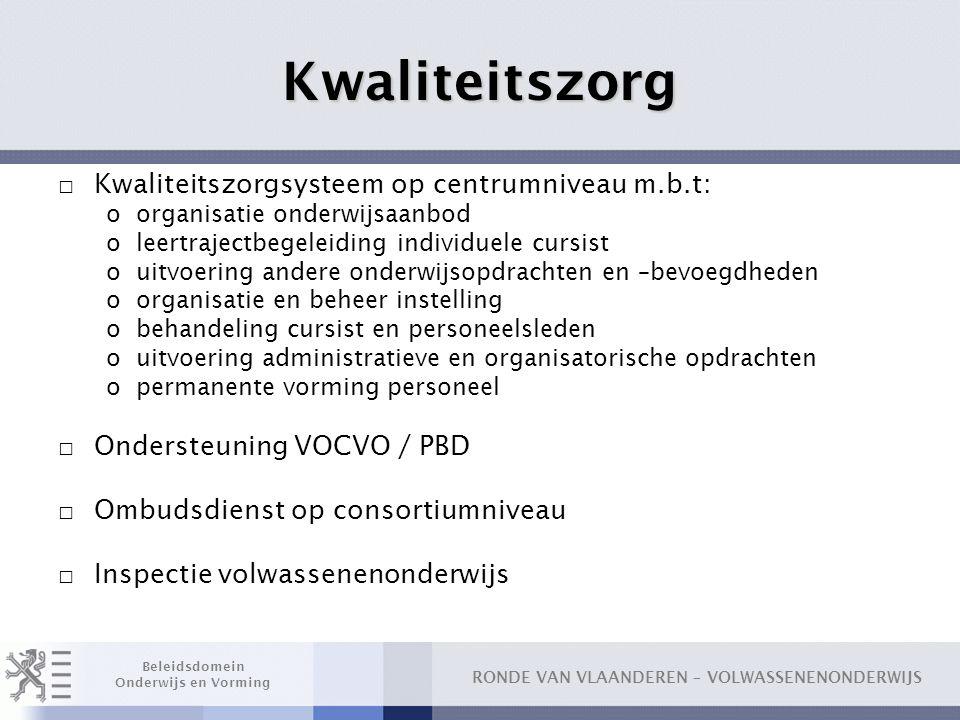Kwaliteitszorg Kwaliteitszorgsysteem op centrumniveau m.b.t: