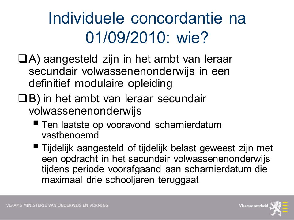 Individuele concordantie na 01/09/2010: wie