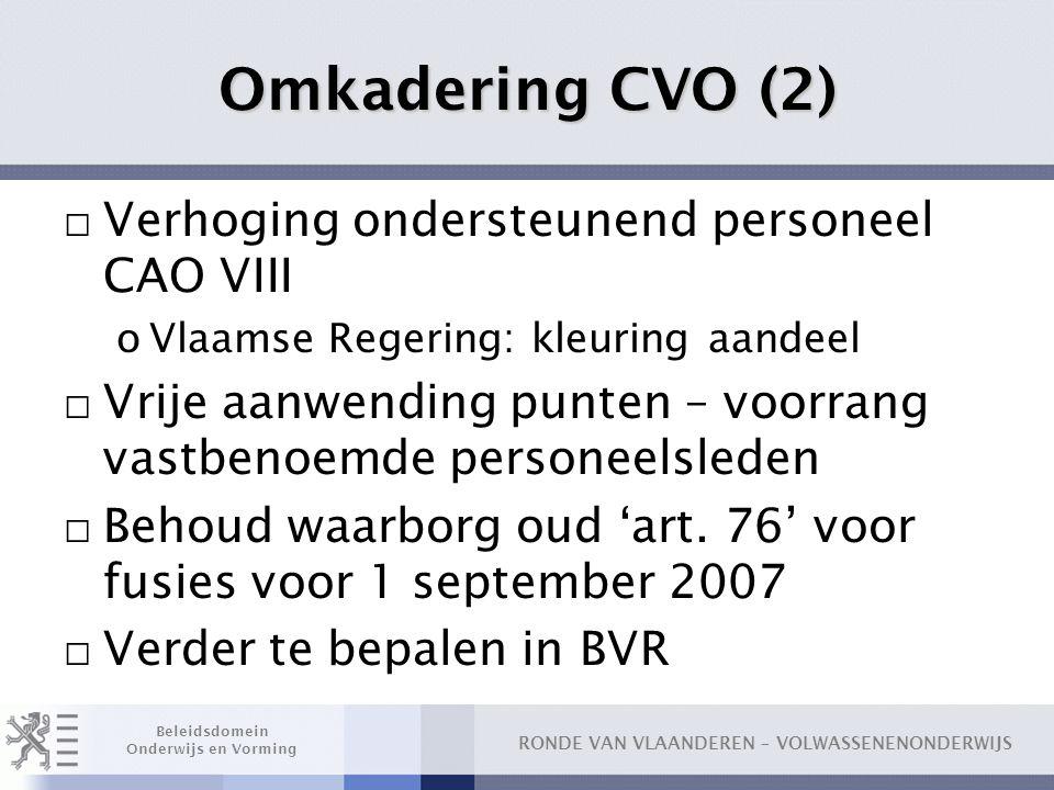 Omkadering CVO (2) Verhoging ondersteunend personeel CAO VIII