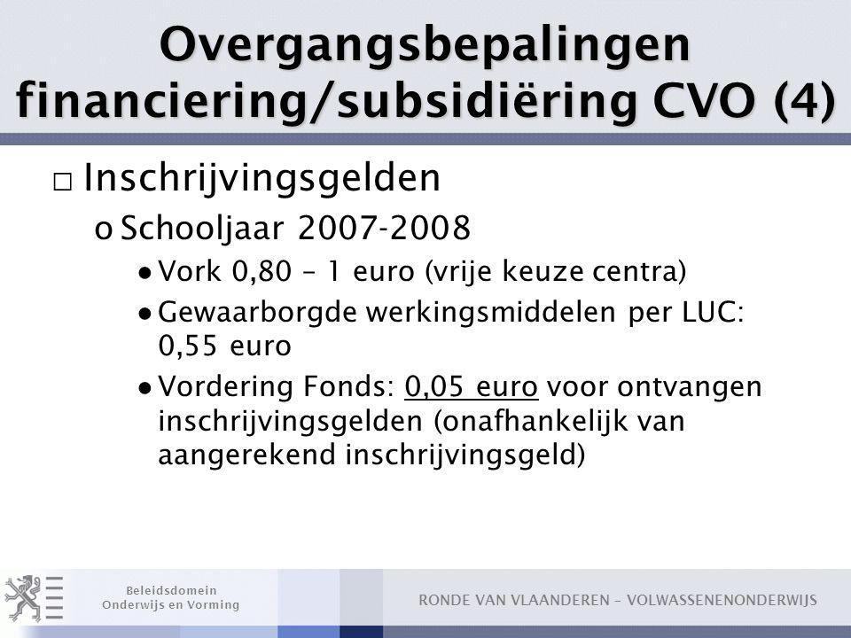 Overgangsbepalingen financiering/subsidiëring CVO (4)