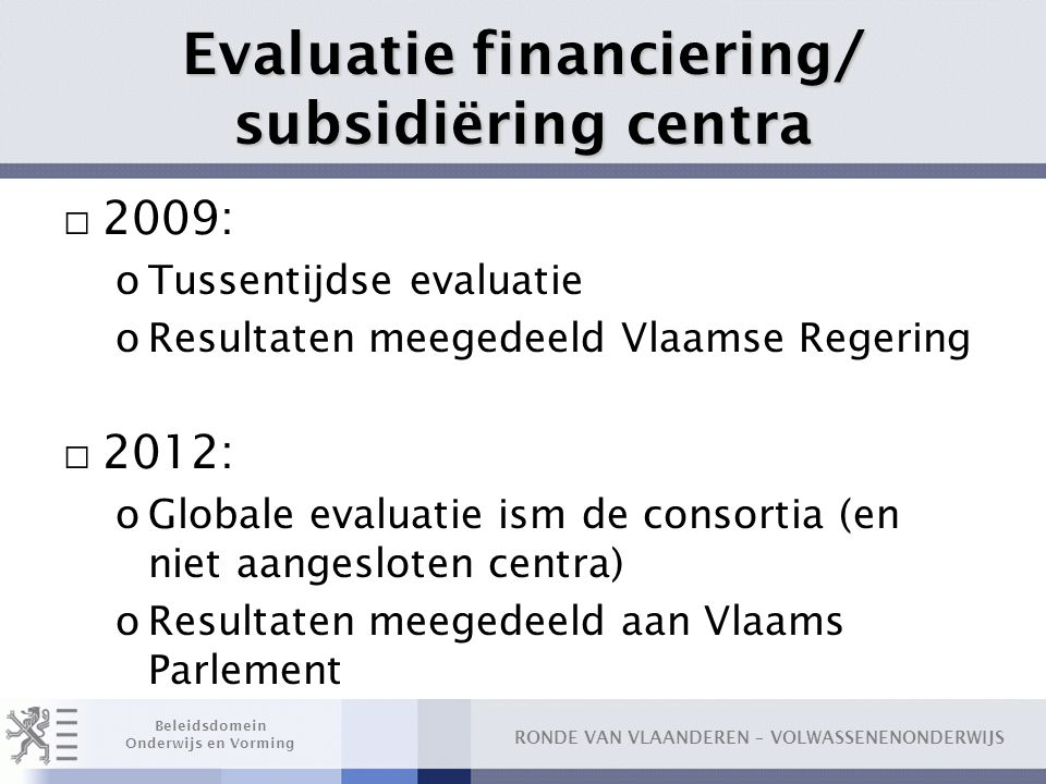 Evaluatie financiering/ subsidiëring centra