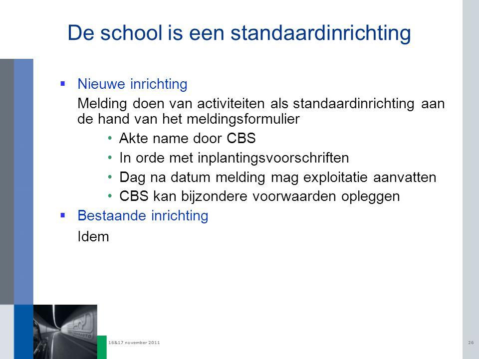 De school is een standaardinrichting
