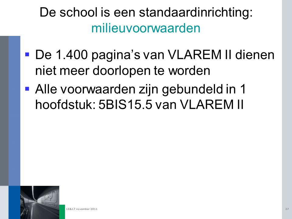 De school is een standaardinrichting: milieuvoorwaarden