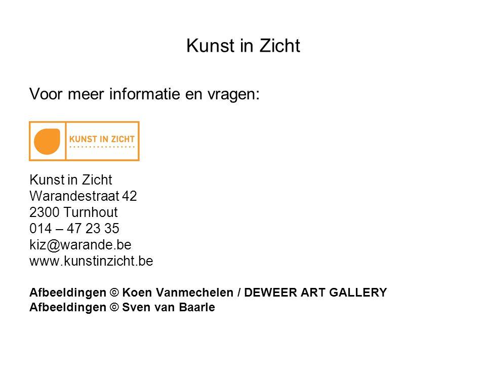 Kunst in Zicht Voor meer informatie en vragen: Kunst in Zicht