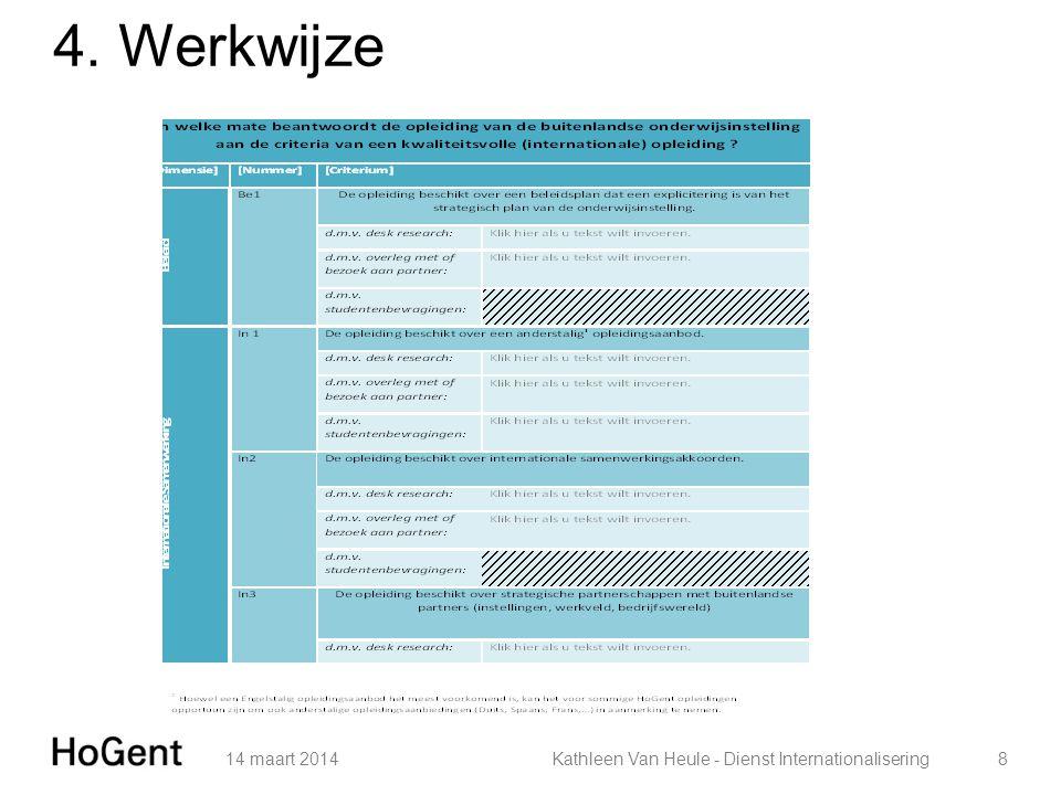 4. Werkwijze 14 maart 2014 Kathleen Van Heule - Dienst Internationalisering