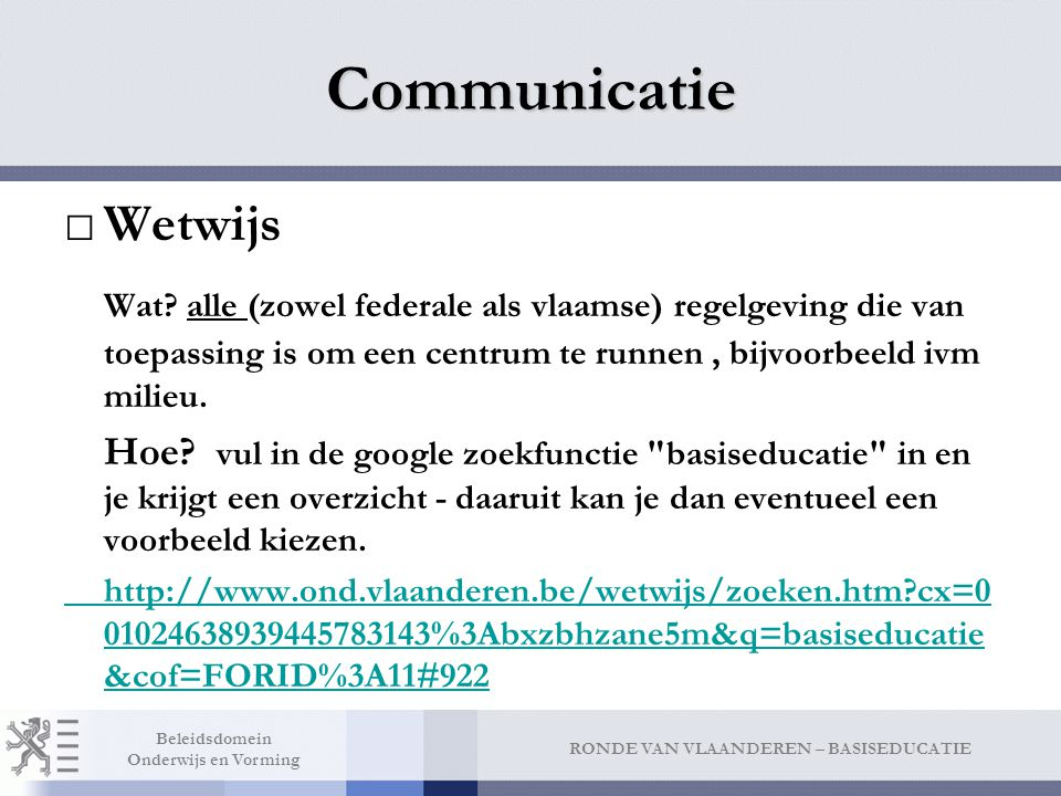 Communicatie U bent hier: Onderwijs en Vorming > weTwijs weTwijs