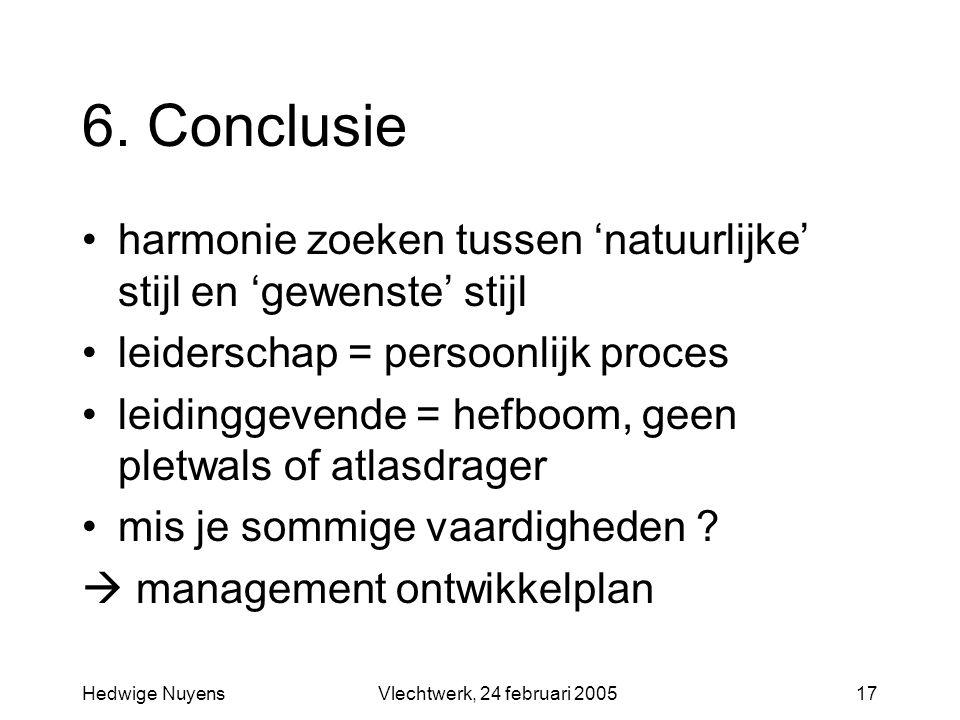 6. Conclusie harmonie zoeken tussen 'natuurlijke' stijl en 'gewenste' stijl. leiderschap = persoonlijk proces.