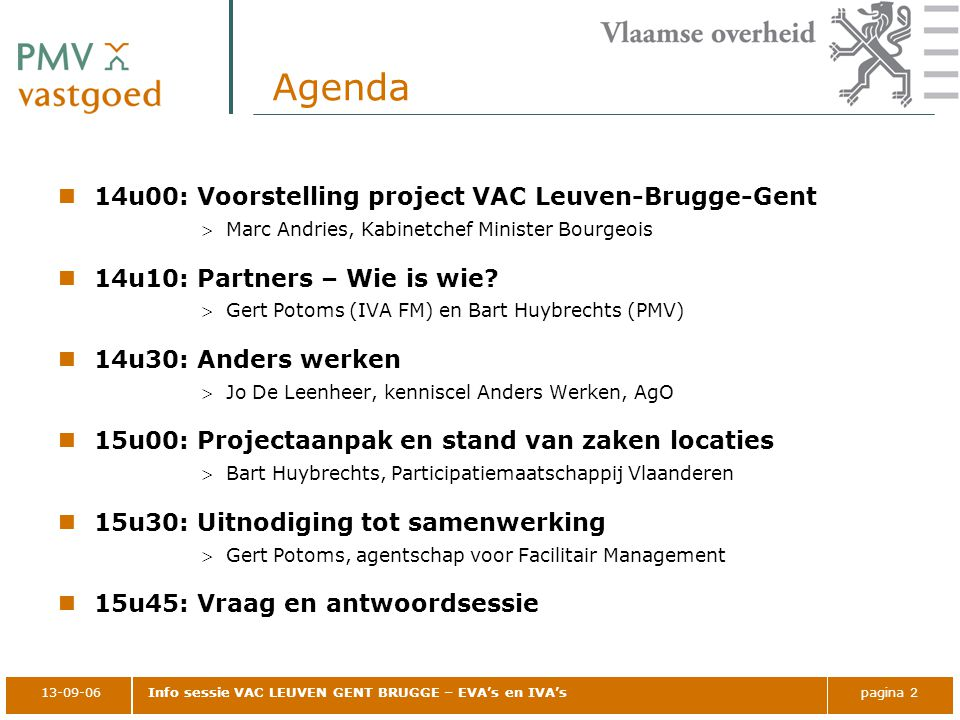 Agenda 14u00: Voorstelling project VAC Leuven-Brugge-Gent