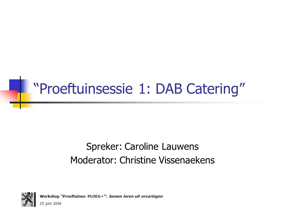 Proeftuinsessie 1: DAB Catering