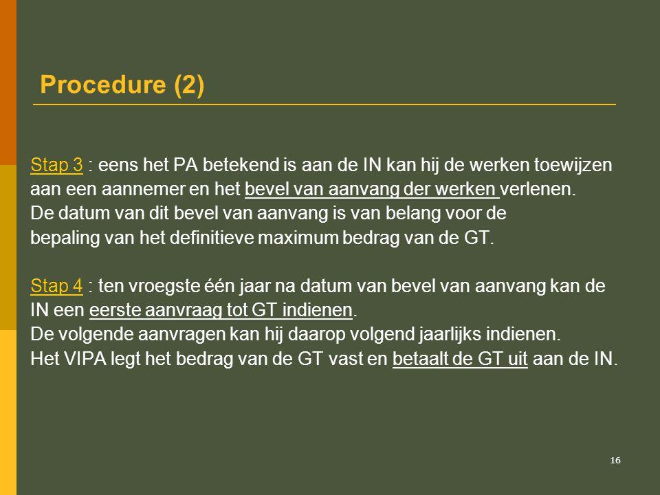 Procedure (2) Stap 3 : eens het PA betekend is aan de IN kan hij de werken toewijzen. aan een aannemer en het bevel van aanvang der werken verlenen.