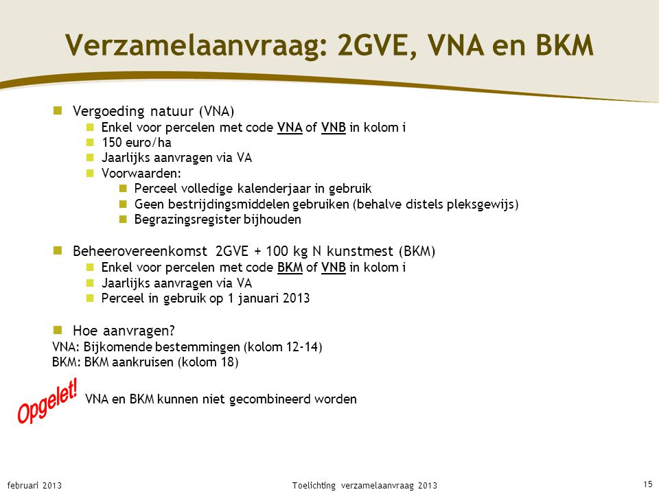 Verzamelaanvraag: 2GVE, VNA en BKM
