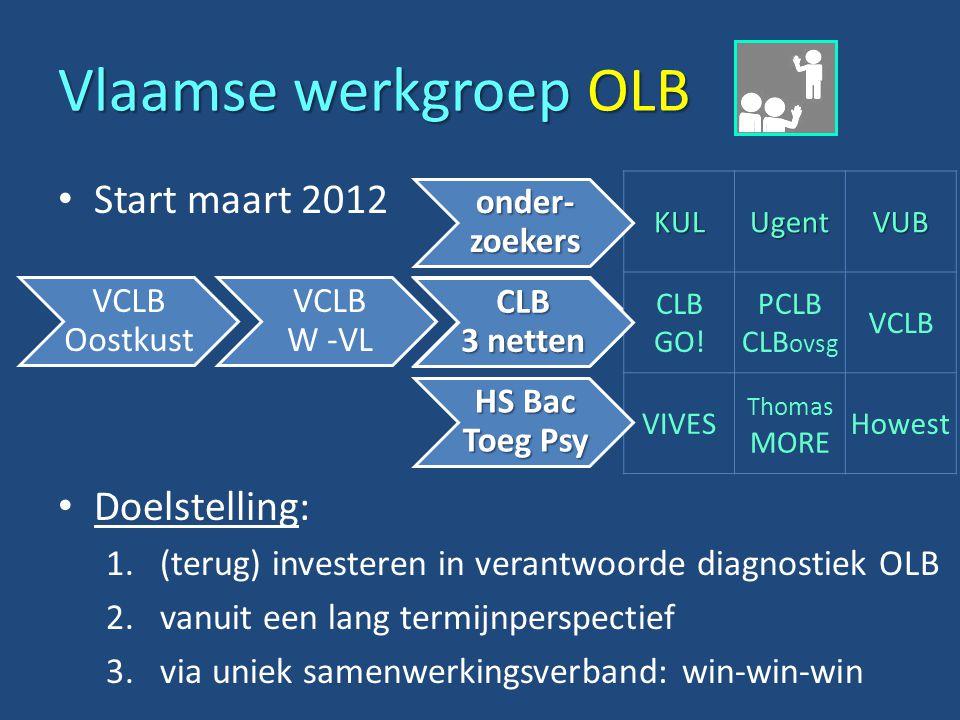 Vlaamse werkgroep OLB Start maart 2012 Doelstelling: