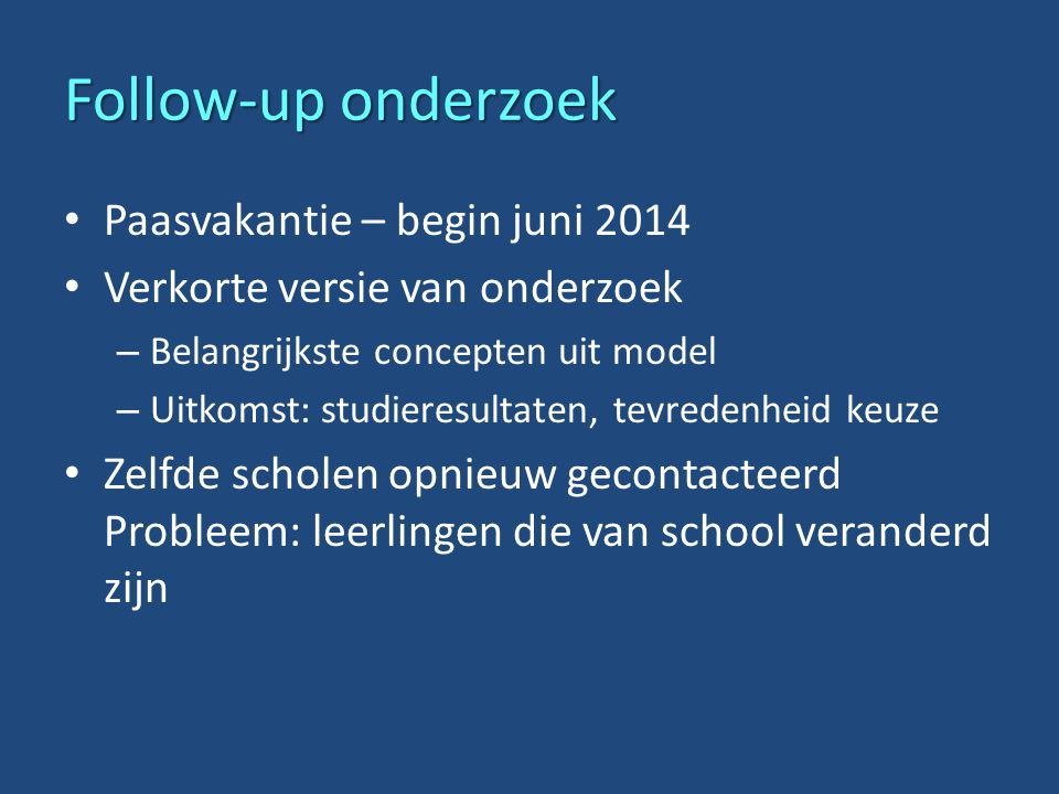 Follow-up onderzoek Paasvakantie – begin juni 2014