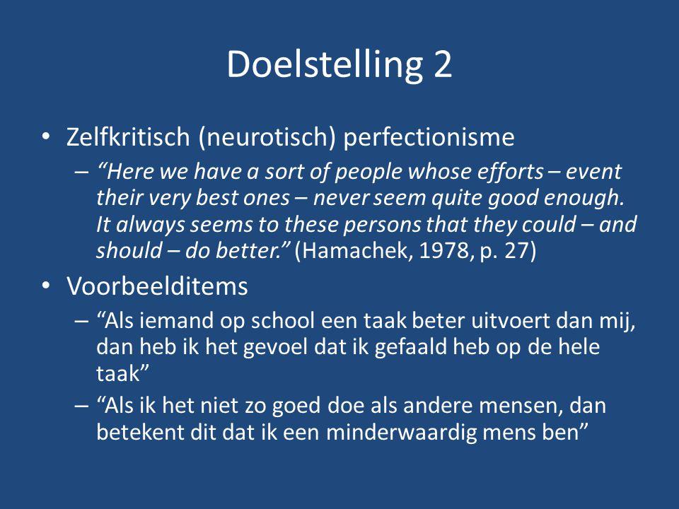 Doelstelling 2 Zelfkritisch (neurotisch) perfectionisme Voorbeelditems