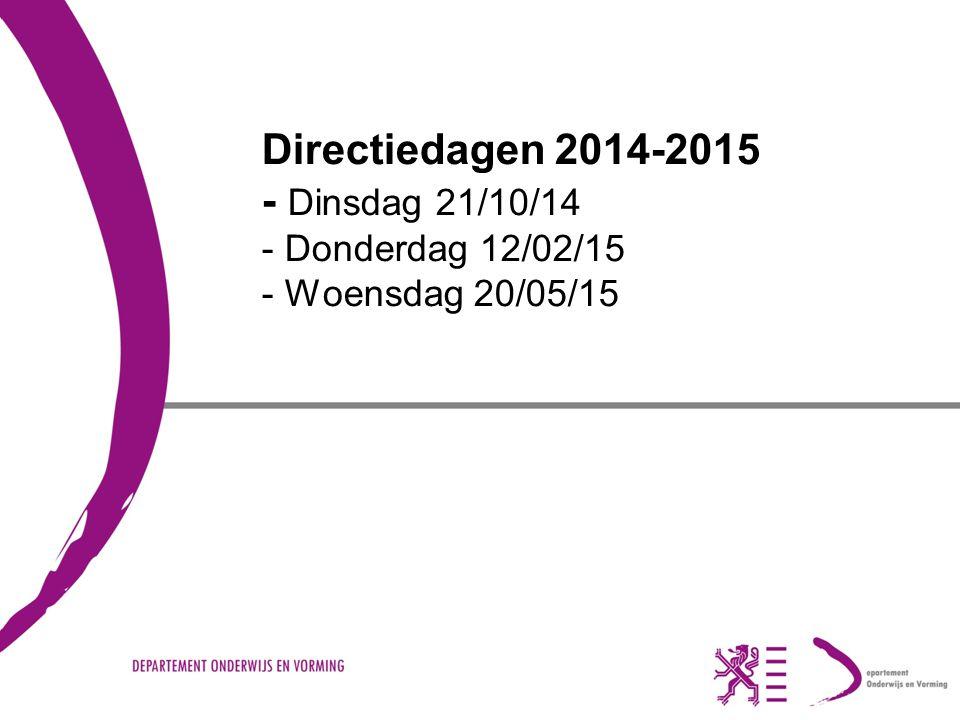 Directiedagen 2014-2015 - Dinsdag 21/10/14 - Donderdag 12/02/15 - Woensdag 20/05/15