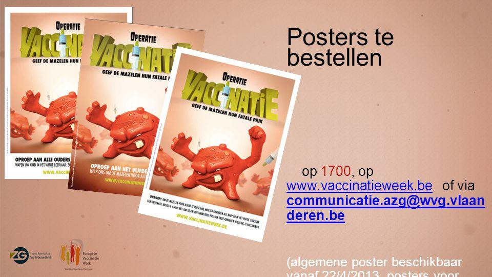 Posters te bestellen op 1700, op www.vaccinatieweek.be of via communicatie.azg@wvg.vlaanderen.be.