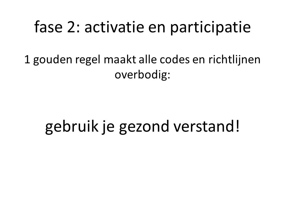 fase 2: activatie en participatie