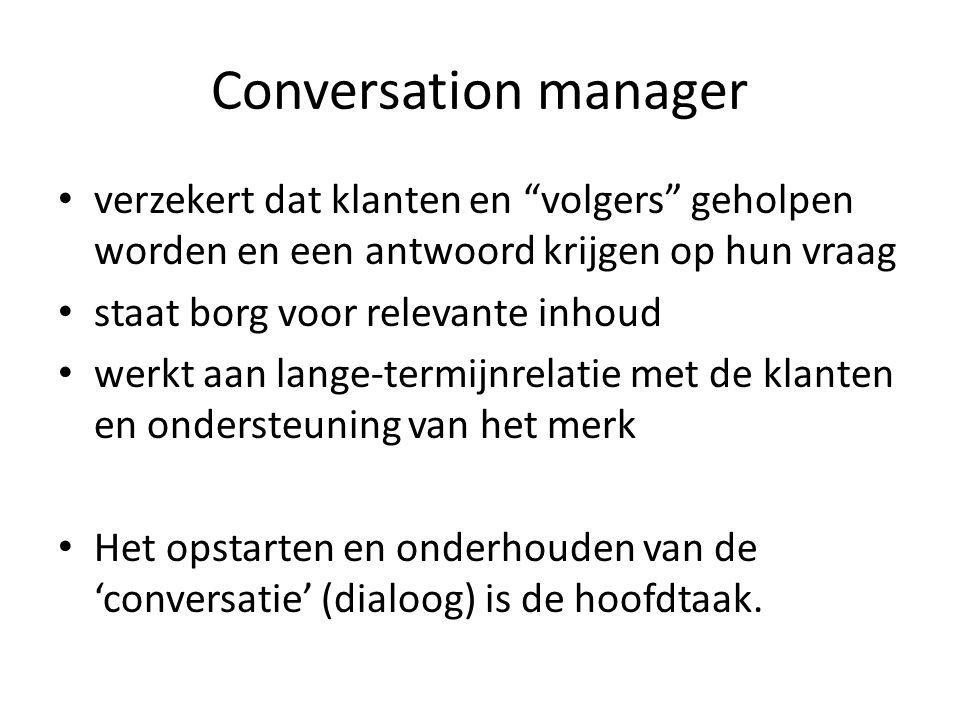 Conversation manager verzekert dat klanten en volgers geholpen worden en een antwoord krijgen op hun vraag.