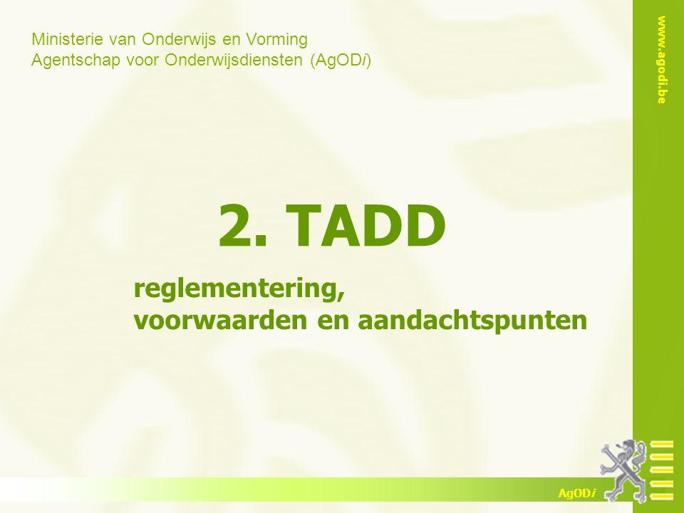 2. TADD reglementering, voorwaarden en aandachtspunten