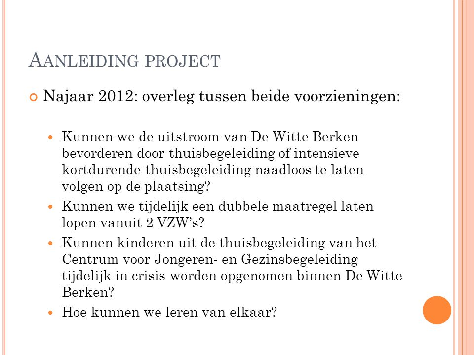 Aanleiding project Najaar 2012: overleg tussen beide voorzieningen: