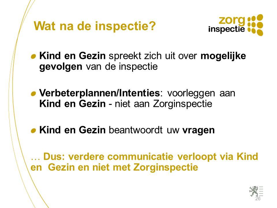 Wat na de inspectie Kind en Gezin spreekt zich uit over mogelijke gevolgen van de inspectie.