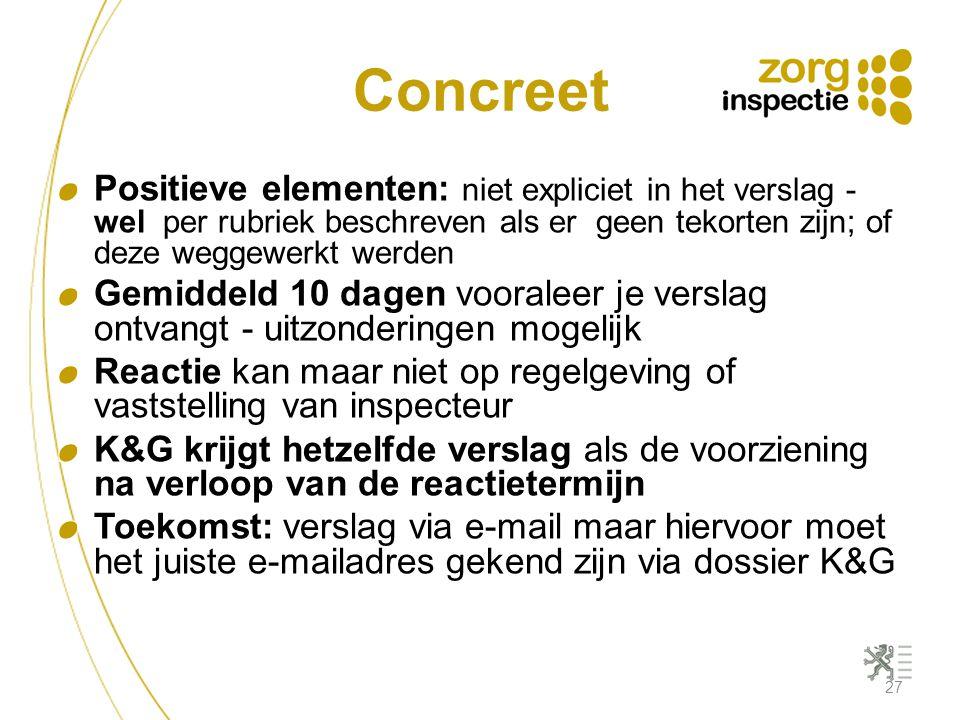 Concreet Positieve elementen: niet expliciet in het verslag - wel per rubriek beschreven als er geen tekorten zijn; of deze weggewerkt werden.