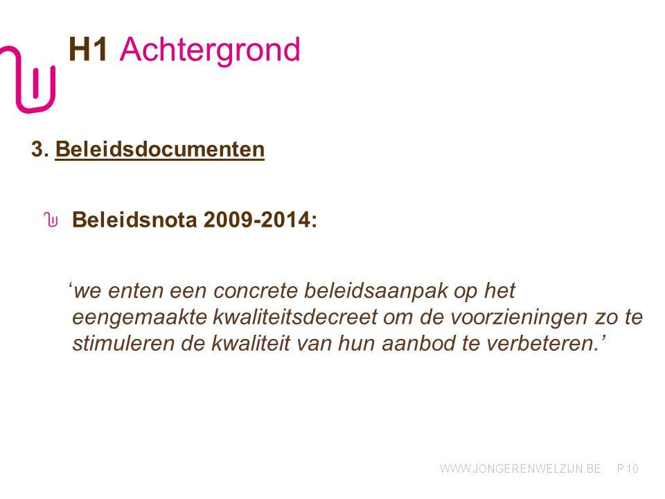 H1 Achtergrond 3. Beleidsdocumenten Beleidsnota 2009-2014: