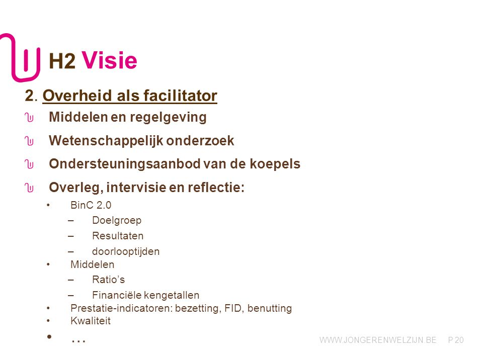 H2 Visie 2. Overheid als facilitator … Middelen en regelgeving