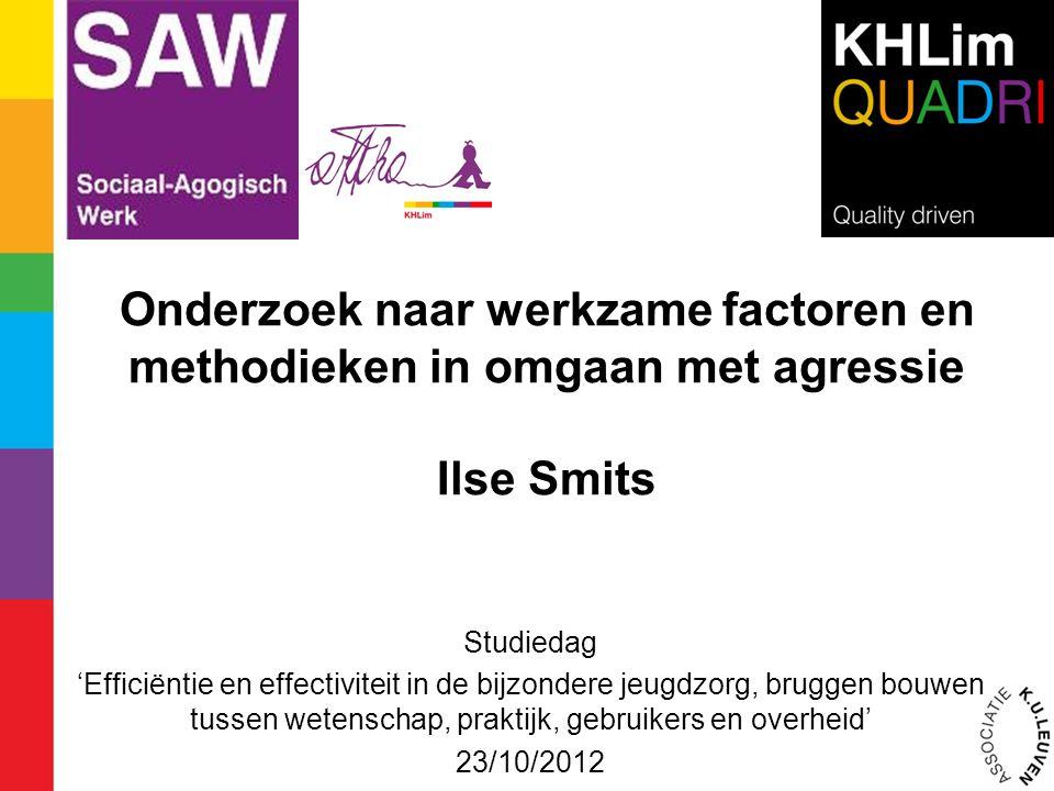 Onderzoek naar werkzame factoren en methodieken in omgaan met agressie Ilse Smits