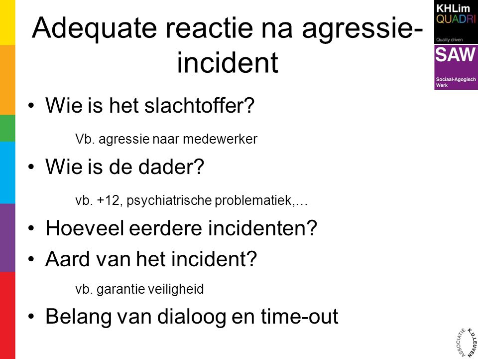 Adequate reactie na agressie-incident
