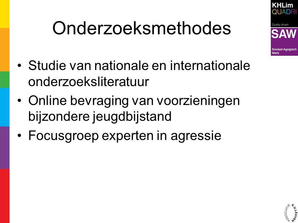 Onderzoeksmethodes Studie van nationale en internationale onderzoeksliteratuur. Online bevraging van voorzieningen bijzondere jeugdbijstand.
