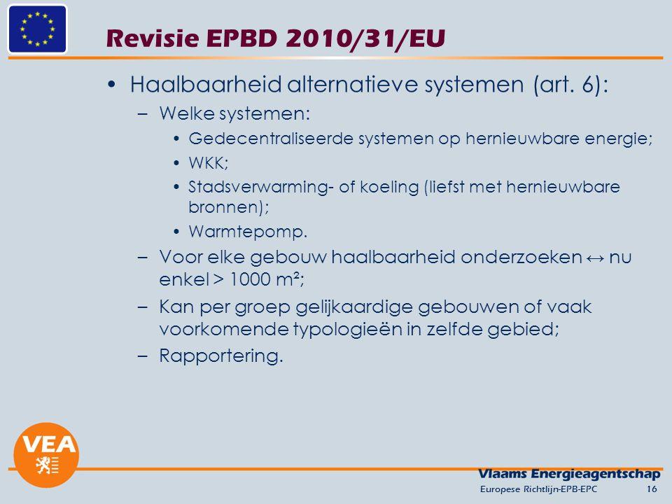 Revisie EPBD 2010/31/EU Haalbaarheid alternatieve systemen (art. 6):